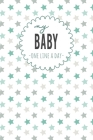 My Baby One Line a Day: Five Year Memory Book for new Moms. Cover Image