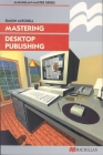 Mastering Desktop Publishing (MacMillan Master) Cover Image