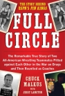 Full Circle: The Remarkable True Story of Two All-American Wrestling Teammates  Pitted Against Each Other in the War on Drugs and Then Reunited as Coaches Cover Image