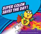 Super Colon Saves the Day! (Punctuationbooks) Cover Image