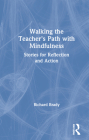 Walking the Teacher's Path with Mindfulness: Stories for Reflection and Action Cover Image