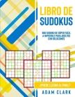 Libro de Sudokus: 800 Sudoku de Súper Fácil a Imposible para Adultos con Soluciones. ¿Puede Llegar al Final? Cover Image