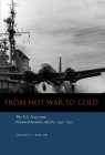 From Hot War to Cold: The U.S. Navy and National Security Affairs, 1945-1955 Cover Image