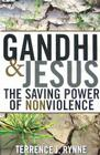 Gandhi and Jesus: The Saving Power of Nonviolence Cover Image