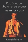 Doc Savage L'homme de bronze: (The Man of Bronze) Cover Image