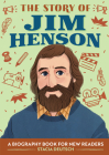 The Story of Jim Henson: A Biography Book for New Readers Cover Image