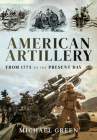 American Artillery: From 1775 to the Present Day Cover Image