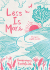 Less is More: 101 Ways to Simplify Your Life Cover Image