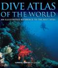 Dive Atlas of the World: An Illustrated Reference to the Best Sites Cover Image