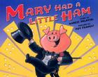 Mary Had a Little Ham Cover Image