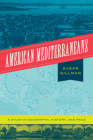 American Mediterraneans: A Study in Geography, History, and Race Cover Image