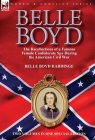 Belle Boyd: the Recollections of a Famous Female Confederate Spy During the American Civil War Cover Image