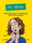 Am I Weird? Counselor and Teacher Activity Guide Cover Image