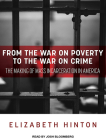 From the War on Poverty to the War on Crime: The Making of Mass Incarceration in America Cover Image