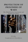 Protection of Prisoners of War: The Third Geneva Convention and Prospective Issues Cover Image