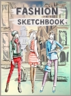 Fashion Sketchbook: Female Figure Template for Easily Sketching your Fashion Design Styles Cover Image