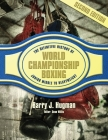 The Definitive History of World Championship Boxing: Junior Middleweight to Heavyweight Cover Image