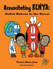 Resuscitating Kenya: United Nations to the Rescue Cover Image
