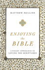 Enjoying the Bible: Literary Approaches to Loving the Scriptures Cover Image