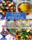 Taste Portugal 101 Easy Portuguese Recipes Cover Image