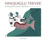 Ningiukulu Teevee: Drawings and Prints from Cape Dorset Cover Image
