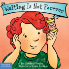 Waiting Is Not Forever (Best Behavior® Board Book Series) Cover Image