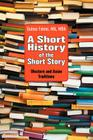 A Short History of the Short Story: Western and Asian Traditions (World Voices) Cover Image