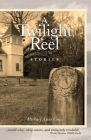 A Twilight Reel: Stories Cover Image