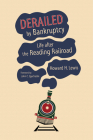 Derailed by Bankruptcy: Life After the Reading Railroad (Railroads Past and Present) Cover Image