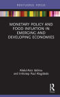 Monetary Policy and Food Inflation in Emerging and Developing Economies (Routledge Focus on Environment and Sustainability) Cover Image