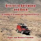 Bristol to Botswana and Back: Grandma & Grandpa Do Southern Africa Cover Image