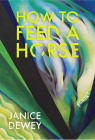 How to Feed a Horse Cover Image