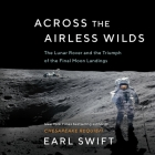 Across the Airless Wilds: The Lunar Rover and the Triumph of the Final Moon Landings Cover Image