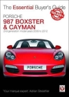 Porsche 987 Boxster & Cayman: 2nd generation  - Model years 2009 to 2012 Boxster, S, Spyder & Black Editions; Cayman, S, R & Black Editions (Essential Buyer's Guide) Cover Image