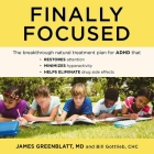 Finally Focused Lib/E: The Breakthrough Natural Treatment Plan for ADHD That Restores Attention, Minimizes Hyperactivity, and Helps Eliminate Cover Image