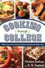 Cooking Through College: When You Can't Stand Instant Noodles Another Day Cover Image