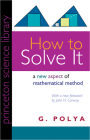 How to Solve It: A New Aspect of Mathematical Method (Princeton Science Library) Cover Image