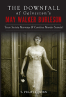 The Downfall of Galveston's May Walker Burleson: Texas Society Marriage & Carolina Murder Scandal (True Crime) Cover Image