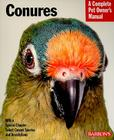 Conures: Everything about Purchase, Care, Nutrition, and Behavior (Barron's Complete Pet Owner's Manuals) Cover Image