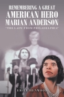Remembering a Great American Hero Marian Anderson: The Lady from Philadelphia Cover Image