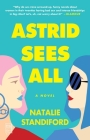 Astrid Sees All: A Novel Cover Image