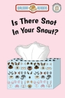 Is There Snot in Your Snout? Cover Image
