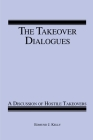 The Takeover Dialogues: A Discussion of Hostile Takeovers Cover Image
