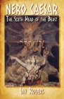 Nero Caesar: The Sixth Head of the Beast Cover Image