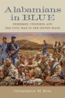 Alabamians in Blue: Freedmen, Unionists, and the Civil War in the Cotton State (Conflicting Worlds: New Dimensions of the American Civil War) Cover Image