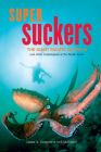 Super Suckers: The Giant Pacific Octopus and Other Cephalopods of the Pacific Coast Cover Image
