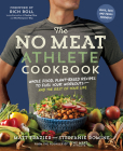 The No Meat Athlete Cookbook: Whole Food, Plant-Based Recipes to Fuel Your Workouts--And the Rest of Your Life Cover Image