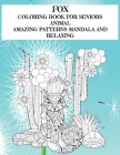 Animal Coloring Book for Seniors - Amazing Patterns Mandala and Relaxing - Fox Cover Image