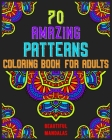 70 amazing patterns coloring book for adults beautiful mandalas: mandala coloring book for all: 70 mindful patterns and mandalas coloring book: Stress Cover Image