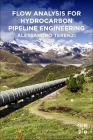 Flow Analysis for Hydrocarbon Pipeline Engineering Cover Image